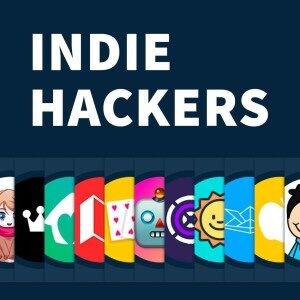 Indie Hackers Podcast