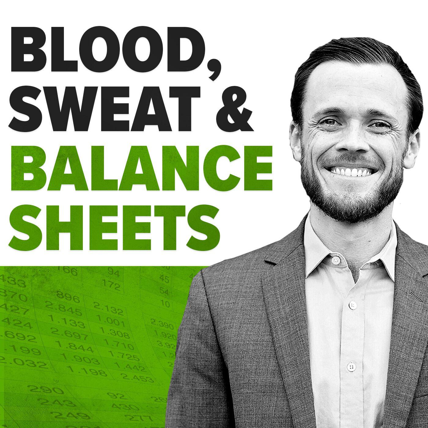Blood, Sweat & Balance Sheets with Mike