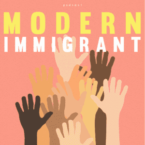 Modern Immigrant Podcast   By Vero